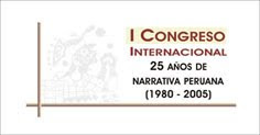 I Congreso Internacional 25 aos de Narrativa Peruana (1980-2005)