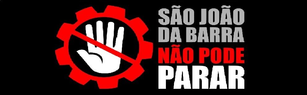 São João da Barra não pode parar