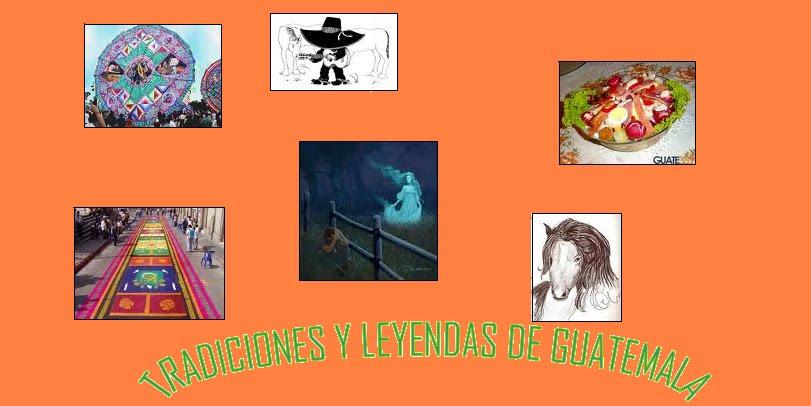 Tradicones y Leyendas de guatemala