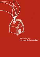 La Casa de las Arañas de Jorge Morales