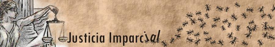 JUSTICIA IMPARCIAL