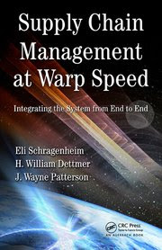 Supply Chain Management at Warp Speed by Schragenhiem, Dettmer and Patterson