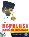 """""""REVOLUSI BELUM SELESAI"""""""