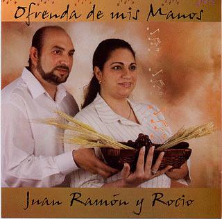 Juan+Ramon+y+Rocio+-+Ofrenda+de+Mis+Manos Juan Ramon Y Rocio - Ofrenda De Mis Manos 2007