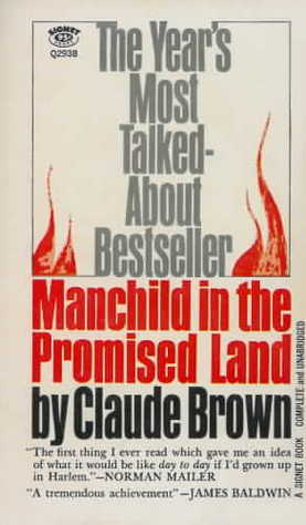 man child and the promised land essay Manchild in the promised land is a 1965 autobiographical novel written by claude brown it chronicles the author's coming-of-age story amidst poverty and violence in.