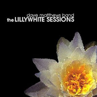 Dave Matthews Band - The Lillywhite Sessions (2001)