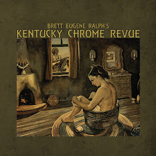 Brett Eugene Ralph&#39;s Kentucky Chrome Revue