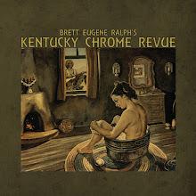 Brett Eugene Ralph's Kentucky Chrome Revue