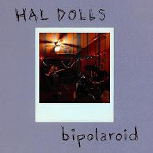 HAL DOLLS - BIPOLAROID