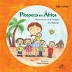 Pitopeca em África: história de uma missão em Maputo (Ed. Paulinas, 2008)