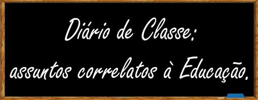 Diário de classe: assuntos correlatos à Educação