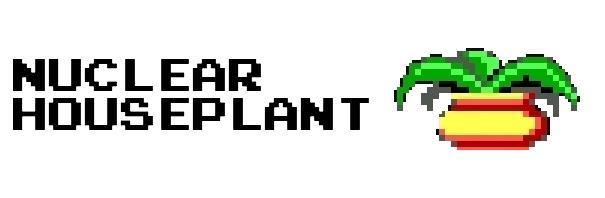 Nuclear Houseplant