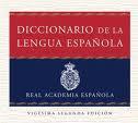 Diccionario de la Real Academia Española de la Lengua (R.A.E.)