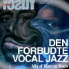 THEME-MIX: DEN FORBUDTE VOCAL JAZZ