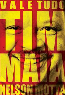 Fevereiro de 2008: Nelson Motta, Vale Tudo - O Som e a Fúria de Tim Maia, Objetiva