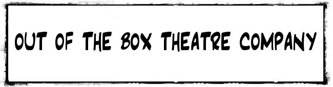Out of the Box Theatre Co.
