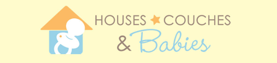 Houses, Couches, and Babies