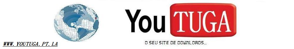 YOUTUGA O SEU SITE DE DOWNLOADS