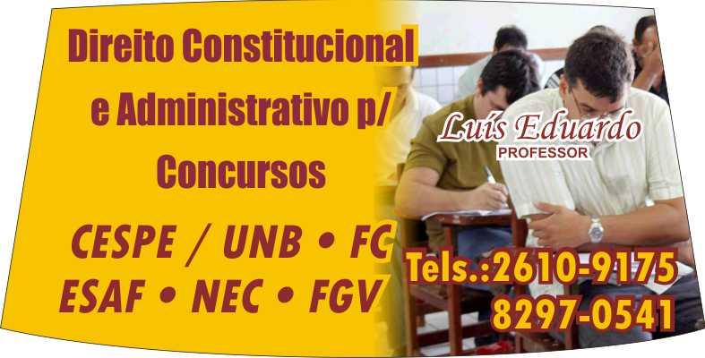 Direito Constitucional e Administrativo.