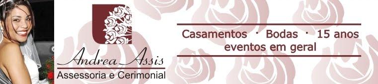 Andrea Assis Assessoria e Cerimonial  - Equipe especializada em eventos