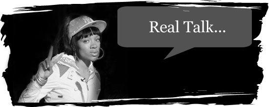 Real Talk...
