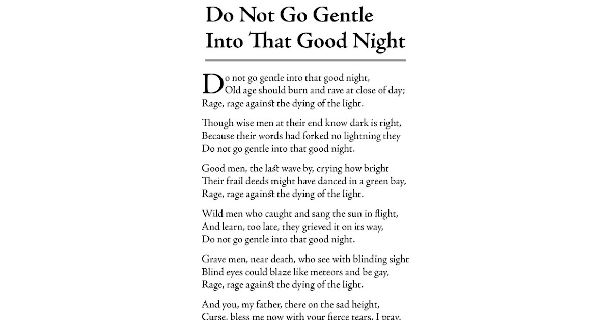 an analysis of thomass dying father in do not go gentle into that good night In 'do not go gentle into that good night', the death he concerns himself with is  somewhat closer to home: his own father's but thomas's own.