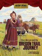 Clara Morgan and the Oregon Trail Journey is out now!