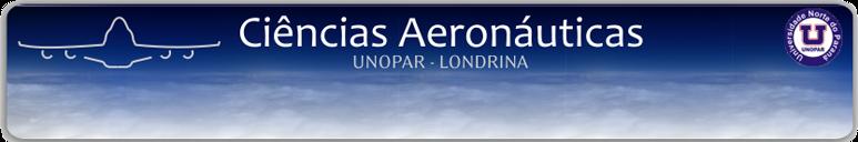 Ciências Aeronáuticas * UNOPAR