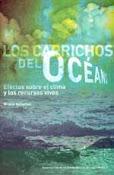 Los caprichos del océano Efectos sobre el clima y los recursos vivos