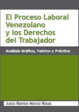 Libro El Proceso Laboral Venezolano y Los Derechos del Trabajador