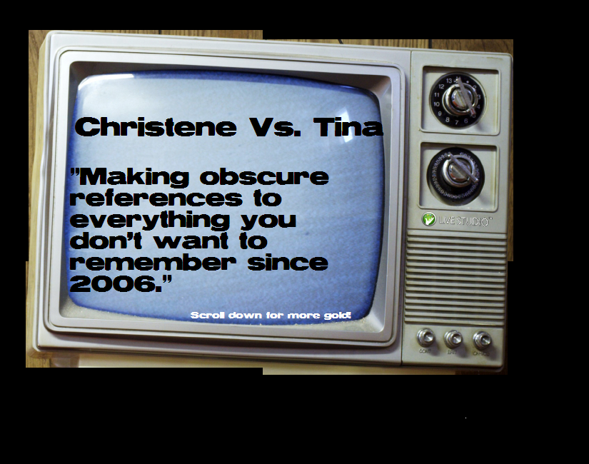 Christene Vs. Tina