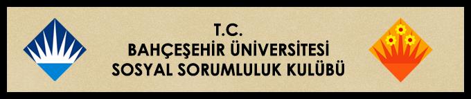 T.C. BAHÇEŞEHİR ÜNİVERSİTESİ SOSYAL SORUMLULUK KULÜBÜ