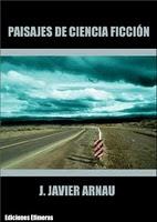 Paisajes de Ciencia Ficción, de Javier Arnau