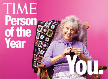 Time's Person of the Year 2006 is you, old lady