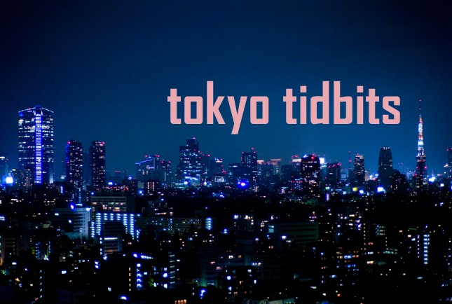 Tokyo Tidbits