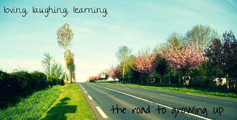 Loving, Laughing, Learning; The Road to Growing Up