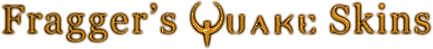 Fragger's Quake Skins