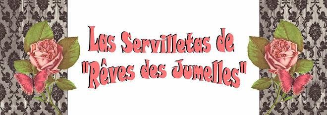 "LAS SERVILLETAS DE ""RÊVES DES JUMELLES"""