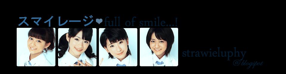 » full of SMILE! ♫