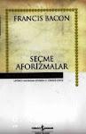 Francis Bacon - Seçme Aforizmalar