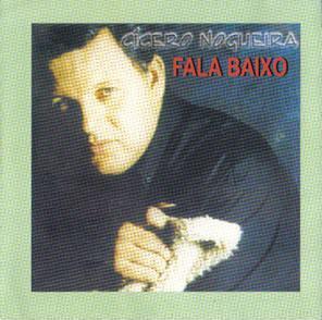C�cero Nogueira - Fala Baixo 2000