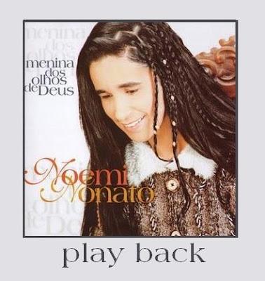 Noemi Nonato - Menina dos olhos de Deus - Playback