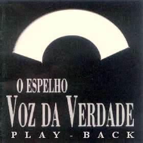 Voz Da Verdade   O Espelho (1999) Play Back | músicas