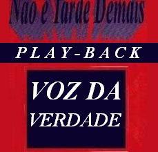 Voz da Verdade - Não é Tarde Demais - Playback 1993