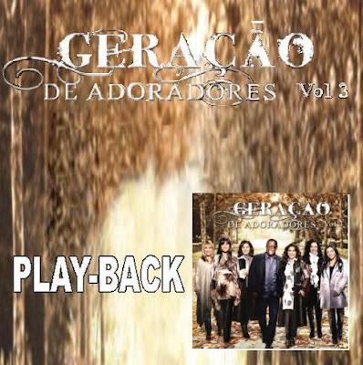Geração de Adoradores - Vol. 03 - Playback