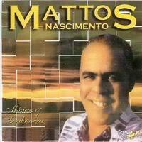 Mattos Nascimento – Músicas e Lembranças [Ao Vivo] (199?) | músicas