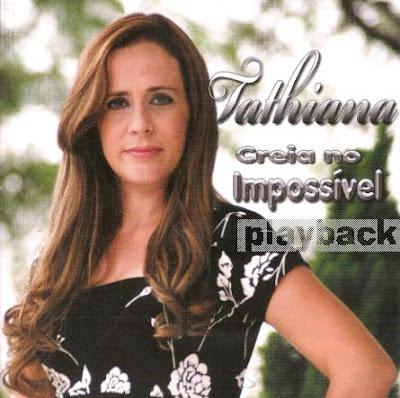 Tathiana - Creia no Impossível (2009) Playback