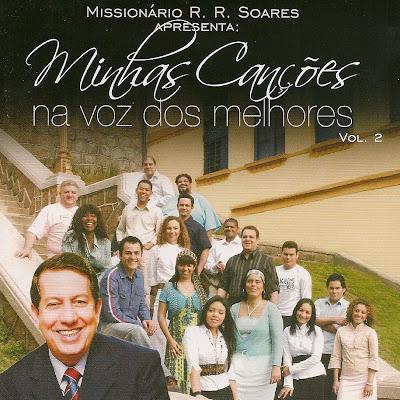 Mission�rio R. R. Soares - Minhas Can��es na Voz dos Melhores Vol. 2 2007