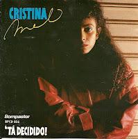 Cristina Mel - Tá Decidido 1990