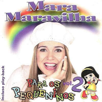 Mara Maravilha – Mara Maravilha Para Os Pequeninos   Vol. 2 (2004) | músicas
